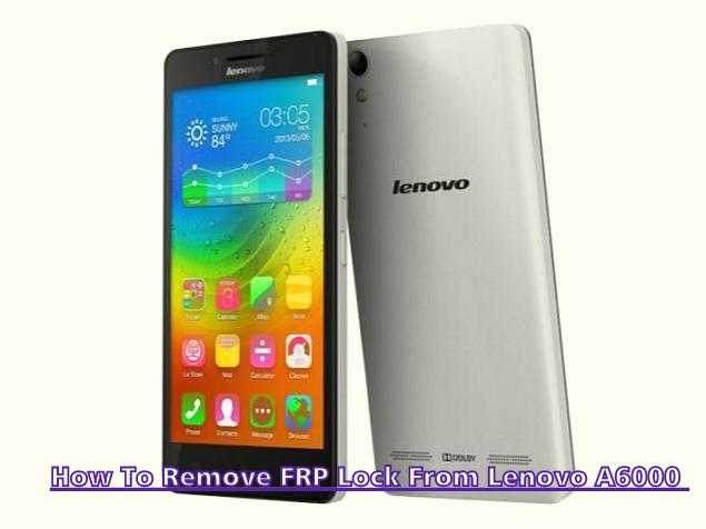 How To Remove FRP Lock From Lenovo A6000