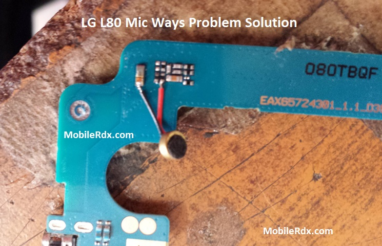 LG L80 Mic Ways Microphone Not Working Problem Solution - LG L80 Mic Ways Microphone Not Working Problem Solution