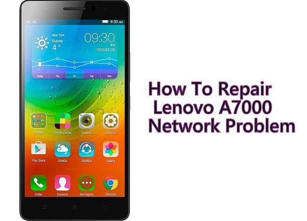 How To Repair Lenovo A7000 Network Problem