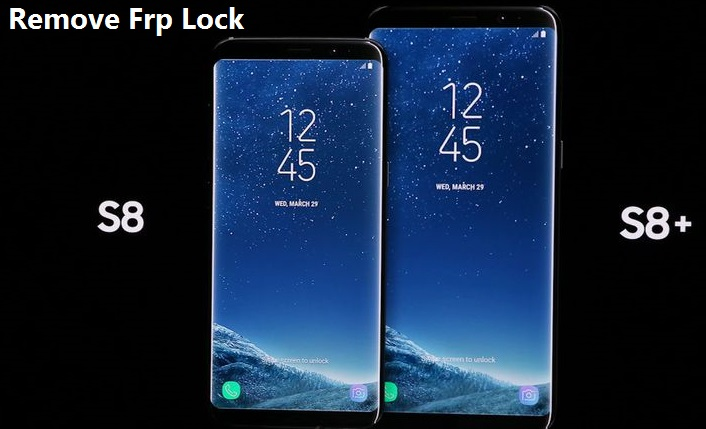 Guide To Remove Frp Lock From Samsung Galaxy S8 And S8 Plus