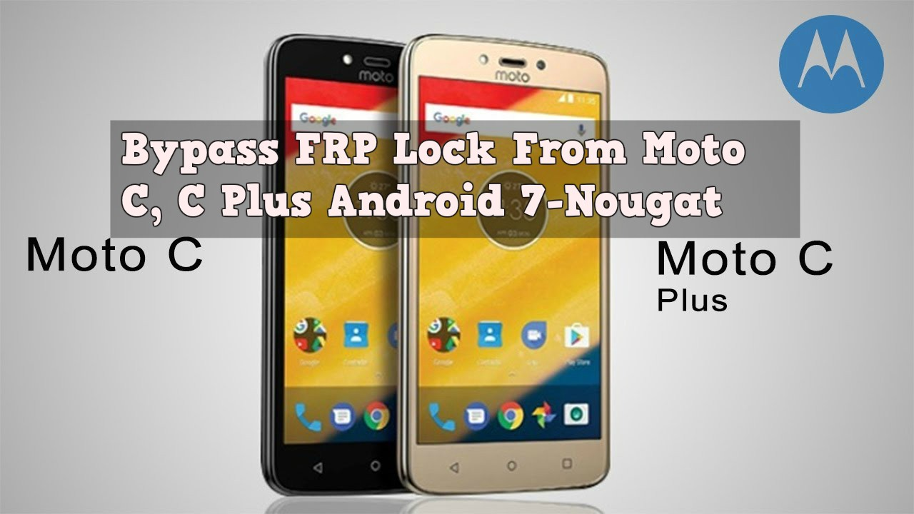 Bypass FRP Lock From Moto C C Plus Android 7 Nougat