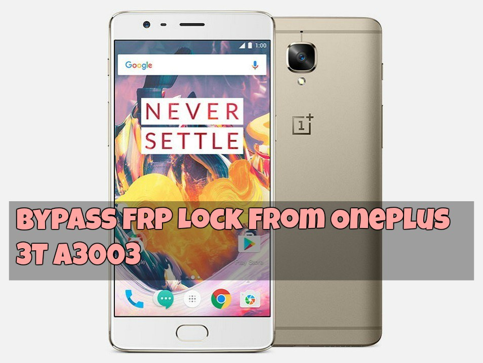 Bypass FRP Lock From OnePlus 3T A3003