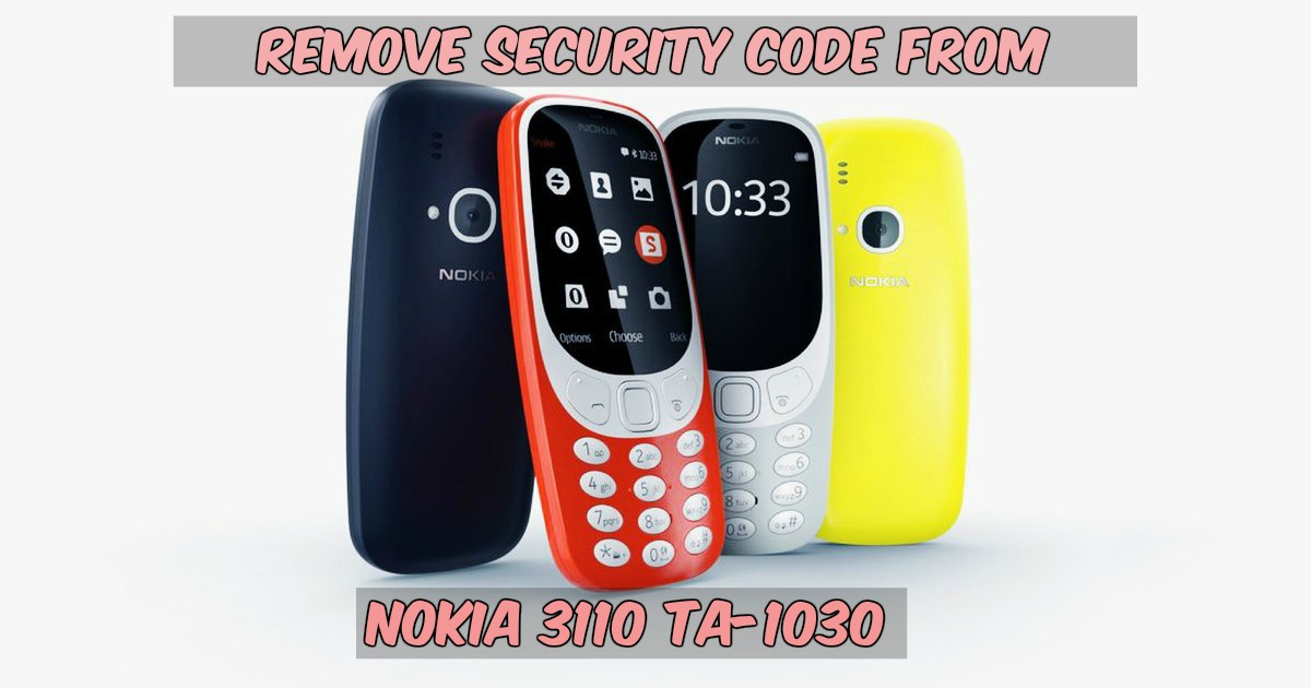 Guide To Remove Security Code From Nokia 3310 TA 1030