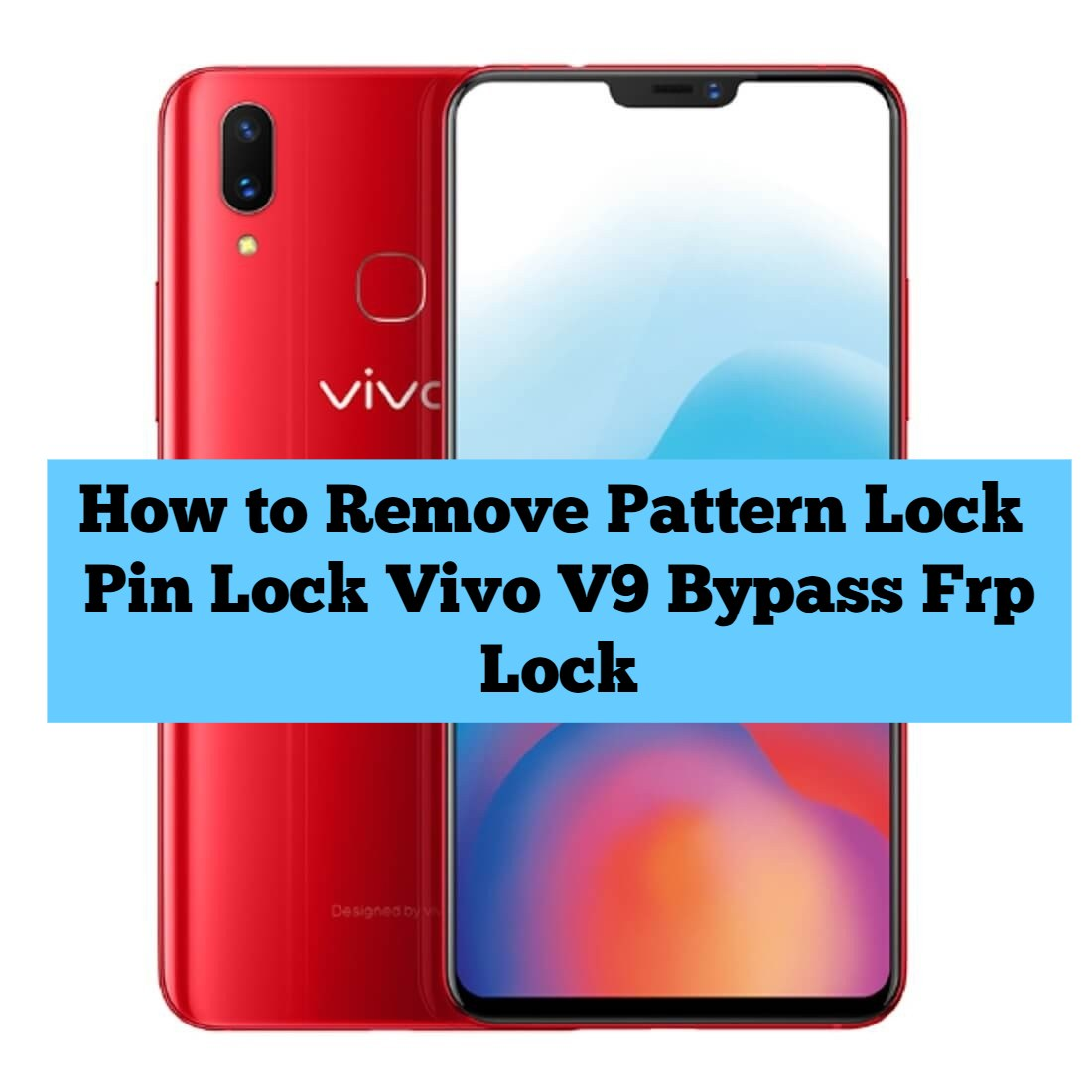 How to Remove Pattern Lock   Pin Lock Vivo V9 Bypass Frp Lock