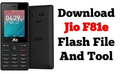 Download Jio F81e Stock Firmware Flash File And Tool