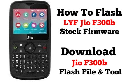 How To Flash LYF Jio F300b Stock Firmware Jio F300b Flash File Tool