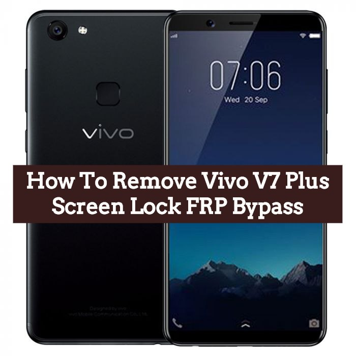 How To Remove Vivo V7 Plus Screen Lock FRP Bypass