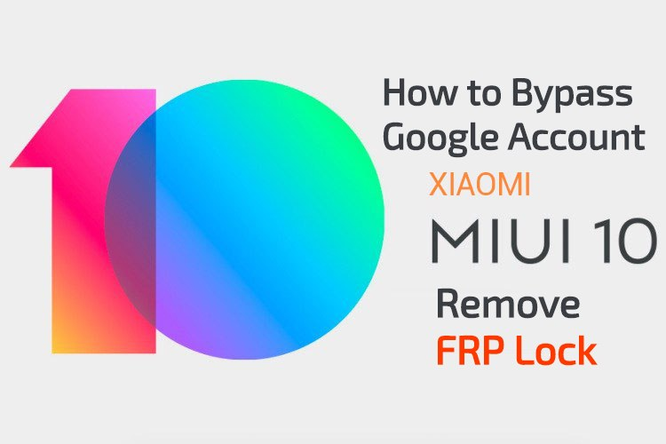 How to Bypass Google Account XIAOMI MIUI 10 Remove FRP Lock