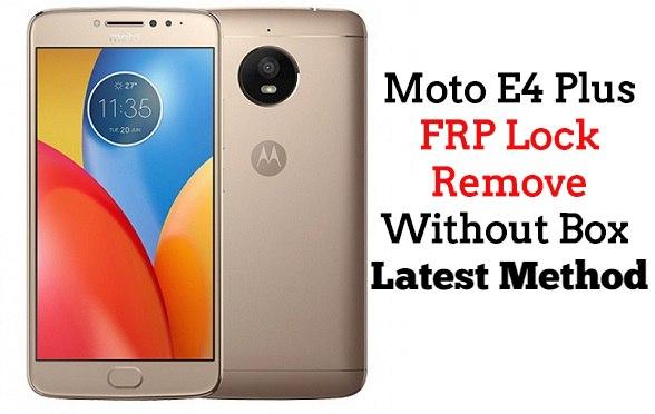 Moto E4 Plus FRP Lock Remove Without Box Latest Method 1
