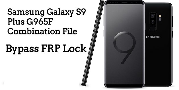 Samsung Galaxy S9 Plus G965F FRP Byepass