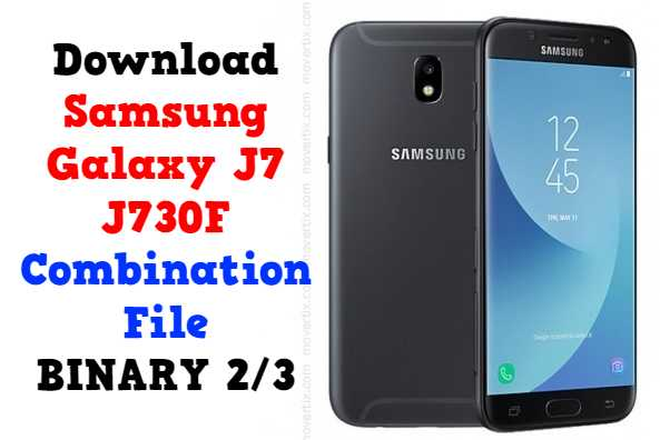 Download Samsung Galaxy J7 J730F Combination File BINARY 2/3