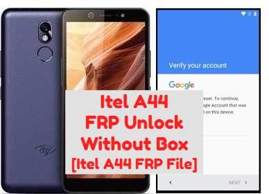 Itel A44 FRP Unlock Without Box Itel A44 FRP File