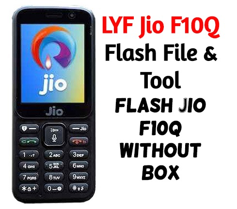 LYF Jio F10Q Flash File Tool %E2%80%93 Flash Jio F10Q Without Box