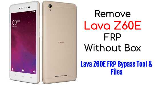 Remove Lava Z60E FRP Without Box Lava Z60E FRP Bypass Tool Files