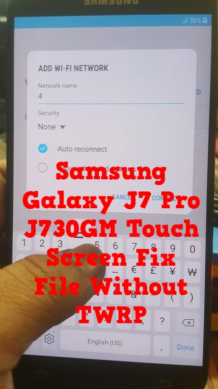 Samsung Galaxy J7 Pro J730GM Touch Screen Fix File Without TWRP