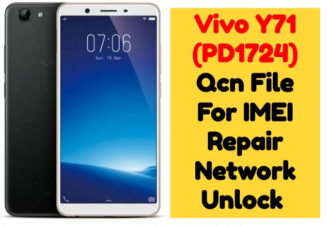 Vivo Y71PD1724 Qcn File For IMEI Repair Network Unlock