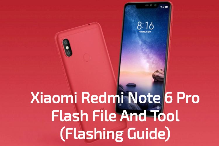 Xiaomi Redmi Note 6 Pro Flash File And Tool Stock ROM