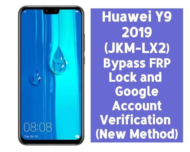 Huawei Y9 2019 JKM LX2 Bypass FRP Lock and Google Account Verification New Method