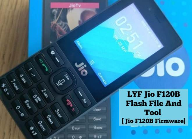 LYF Jio F120B Flash File And Tool