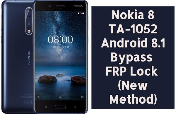 Nokia 8 TA 1052 Android 8.1 Bypass FRP Lock New Method 1