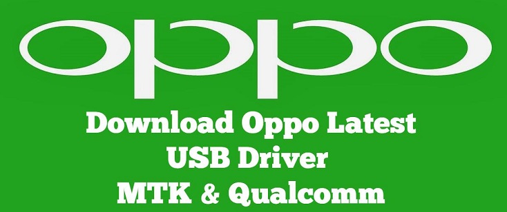 Download Latest Oppo USB Driver MTK & Qualcomm