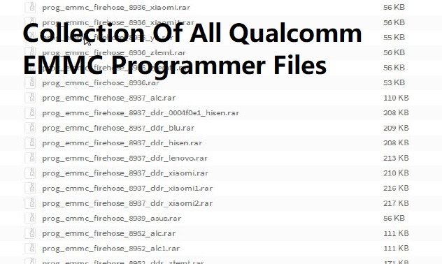 Collection Of All Qualcomm EMMC Programmer Files