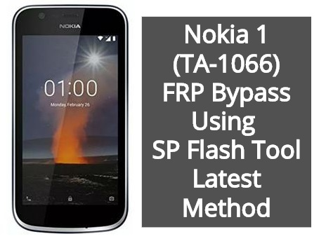 Nokia 1 TA 1066 FRP Bypass Using SP Flash Tool Latest Method
