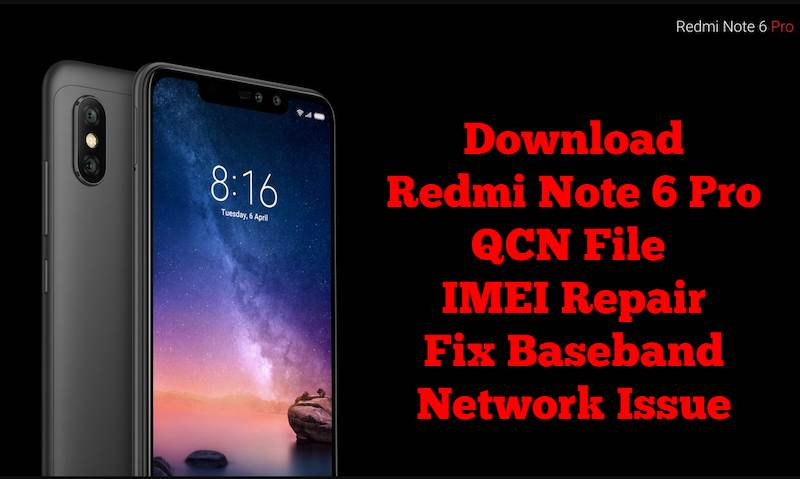 Redmi Note 6 Pro QCN File - IMEI Repair | Fix Baseband / Network Issue