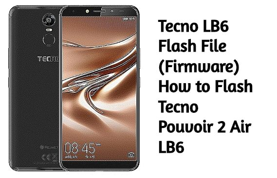 Tecno LB6 Flash File (Firmware) How to Flash Tecno Pouvoir 2 Air LB6