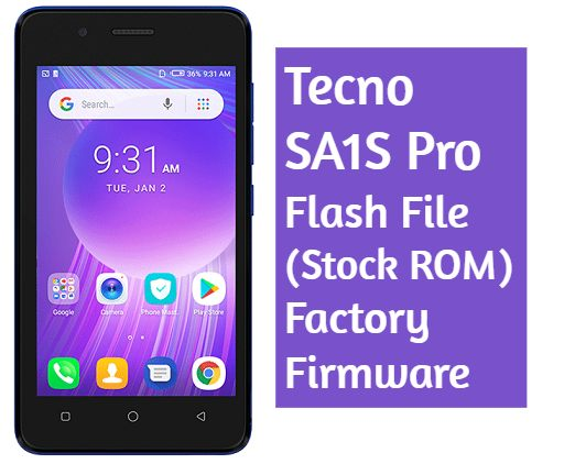 Tecno SA1S Pro Flash File (Stock ROM) - Factory Firmware