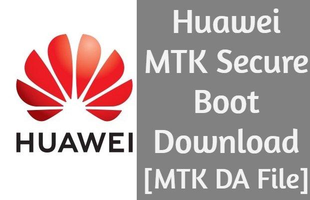 Huawei MTK Secure Boot Download MTK DA File