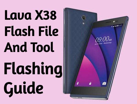 Lava X38 Flash File And Tool Flash Lava X38