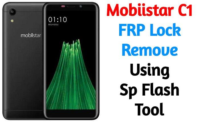 Mobiistar C1 FRP Lock Remove Using Sp Flash Tool