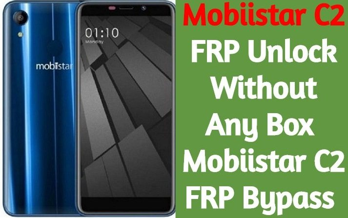 Mobiistar C2 FRP Unlock Without Any Box Mobiistar C2 FRP Bypass