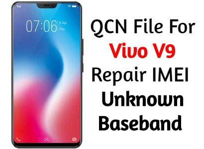 QCN File For Vivo V9 Repair IMEI Unknown Baseband