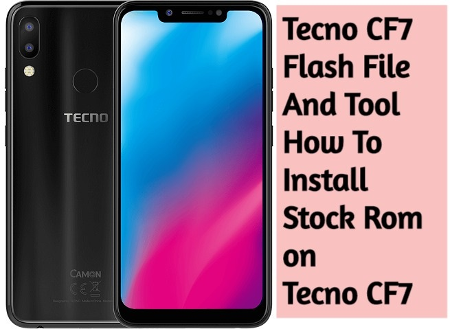 Tecno CF7 Flash File And Tool - How To Install Stock Rom on Tecno CF7