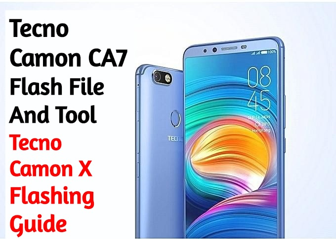Tecno Camon CA7 Flash File And Tool How To Flash Tecno Camon X CA7