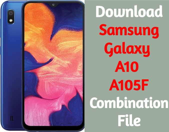 Download Samsung Galaxy A10 A105F Combination File