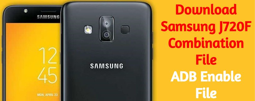 Download Samsung J720F Combination File ADB Enable File