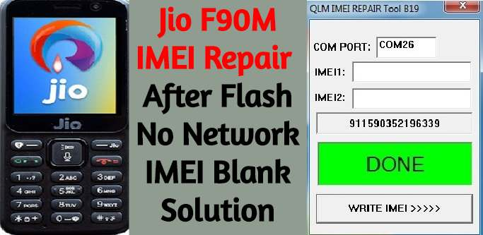 Jio F90M IMEI Repair – After Flash No Network IMEI Blank Solution