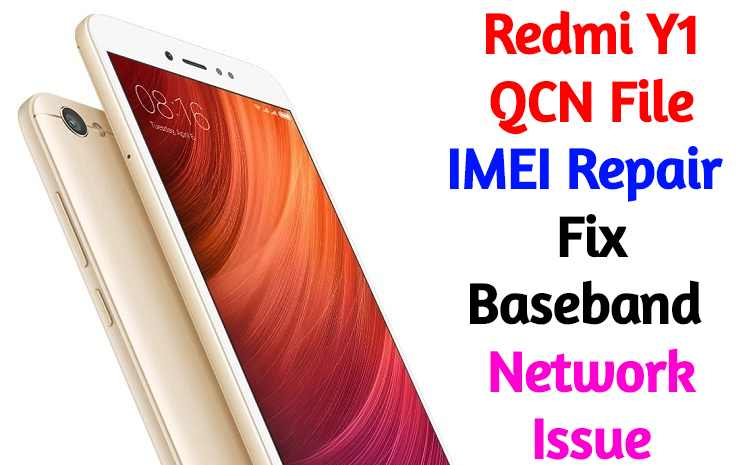 Redmi Y1 QCN File - IMEI Repair | Fix Baseband / Network Issue