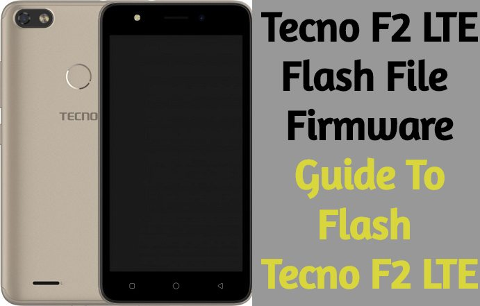 Download Tecno F2 Tested Stock Firmware Flash File - Imagez co