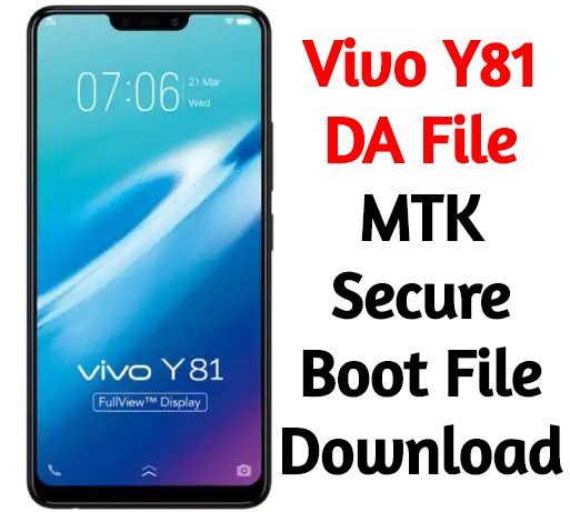 Vivo Y81 DA File MTK Secure Boot File Download