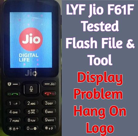 LYF Jio F61F Tested Flash File Tool   Display Problem   Hang On Logo