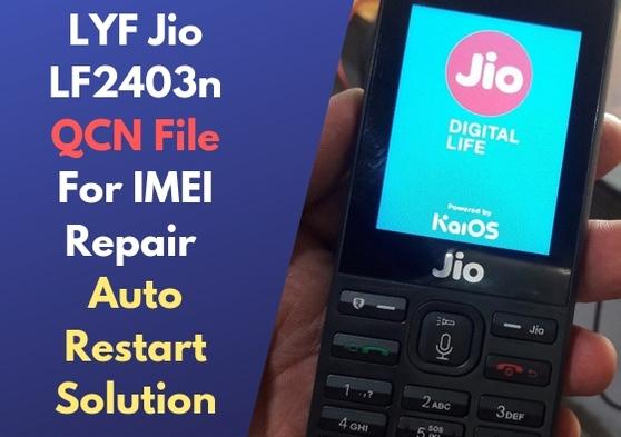 LYF Jio LF2403n QCN File For IMEI Repair - Auto Restart Solution