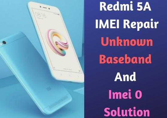 Redmi 5A IMEI Repair Unknown Baseband