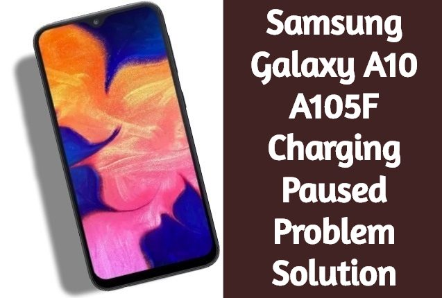 Samsung Galaxy A10 A105F Charging Paused