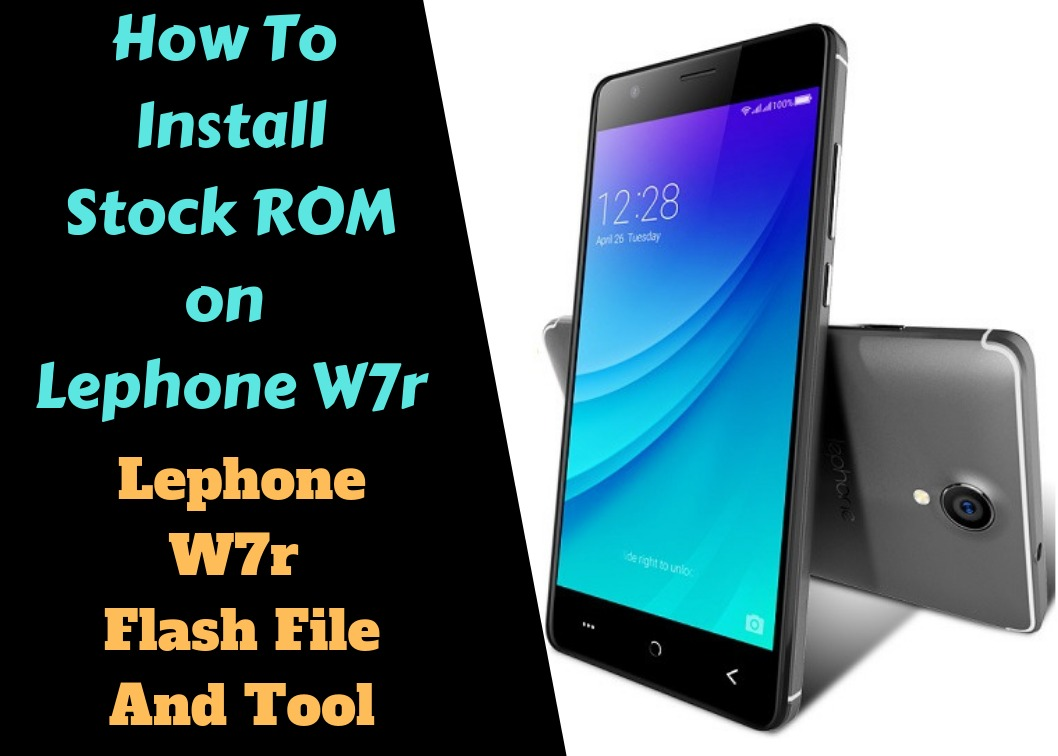 Lephone W7r Flash File And Tool