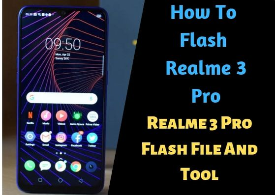 Realme 3 Pro Flash File And Tool [Stock Rom] Remove User Lock