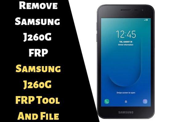 Samsung SM J260G FRP Unlock Samsung J260G FRP Tool File